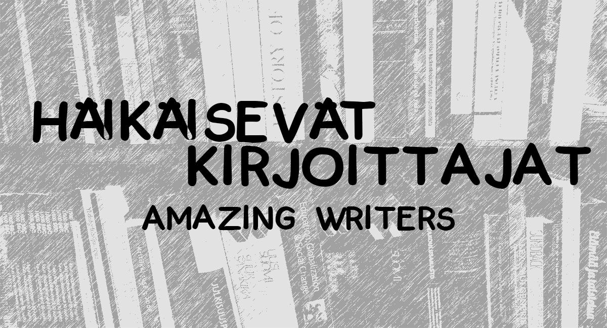 Häikäisevät kirjoittajat: / Amazing Writers: Magdalena Hai